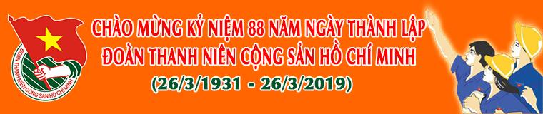 Kỷ niệm 88 năm ngày thành lập Đoàn TNCS HCM 26/3