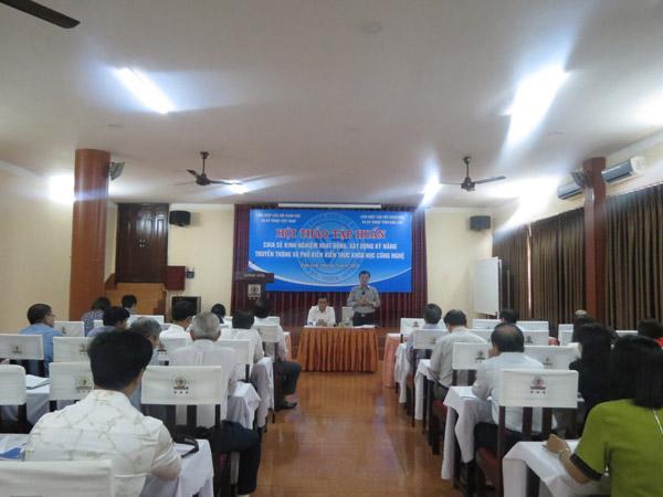Hội thảo Tập huấn: Chia sẻ kinh nghiệm hoạt động, xây dựng kỹ thuật truyền thông và phổ biến kiến thức khoa học công nghệ