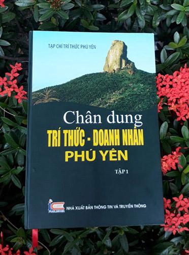 Bìa sách Chân dung trí thức - doanh nhân Phú Yên (tập 1) - Ảnh: YÊN LAN