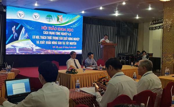 """Hội thảo Khoa học """"Cách mạng Công nghiệp 4.0: Cơ hội, thách thức trong sản xuất nông nghiệp và xuất khẩu nông sản tại Tây Nguyên"""""""